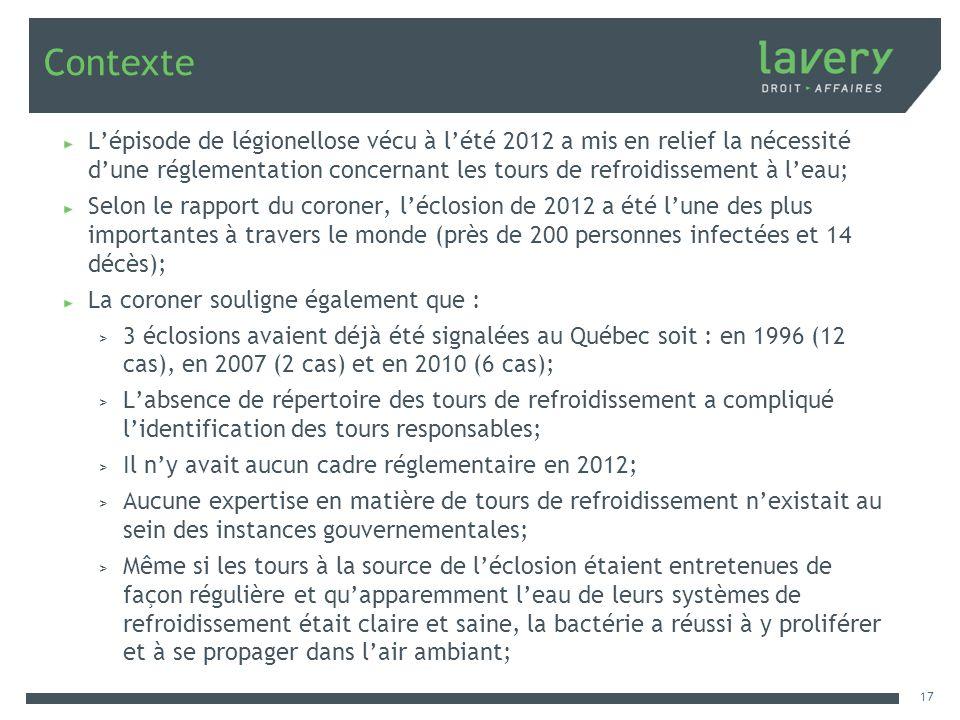 Contexte Lépisode de légionellose vécu à lété 2012 a mis en relief la nécessité dune réglementation concernant les tours de refroidissement à leau; Se