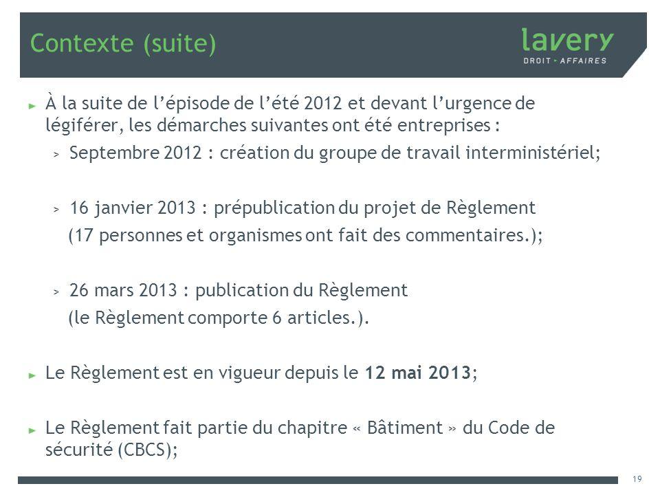 Contexte (suite) À la suite de lépisode de lété 2012 et devant lurgence de légiférer, les démarches suivantes ont été entreprises : > Septembre 2012 :
