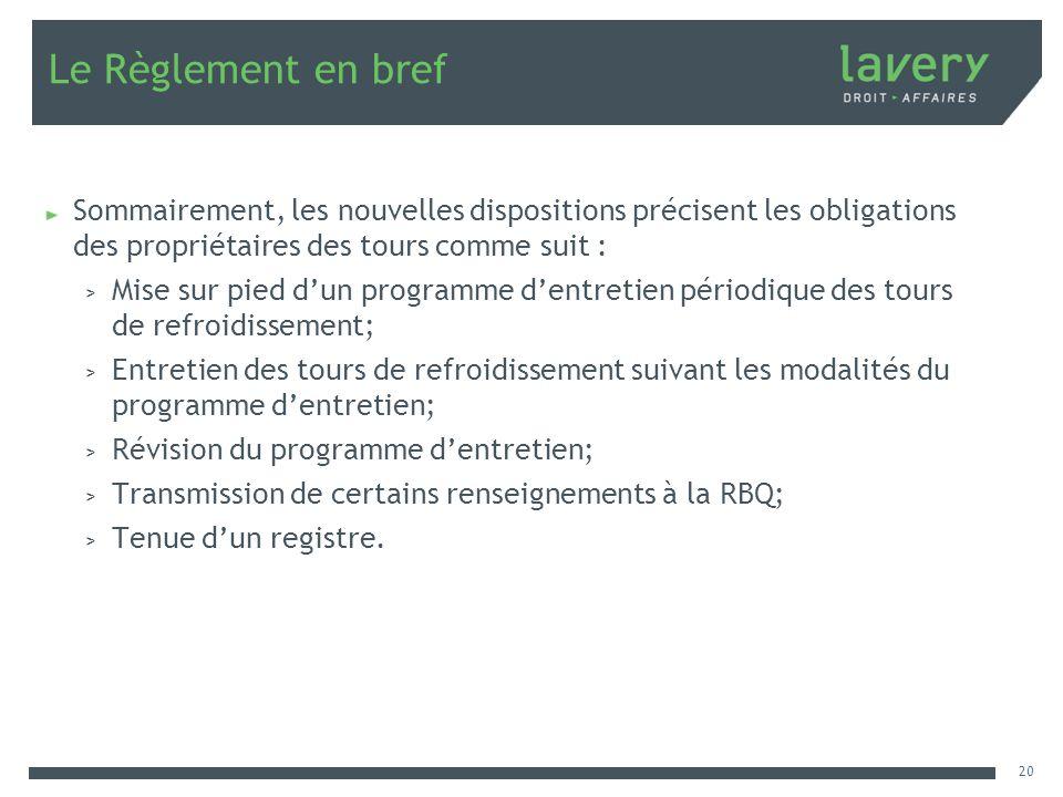 Le Règlement en bref Sommairement, les nouvelles dispositions précisent les obligations des propriétaires des tours comme suit : > Mise sur pied dun p