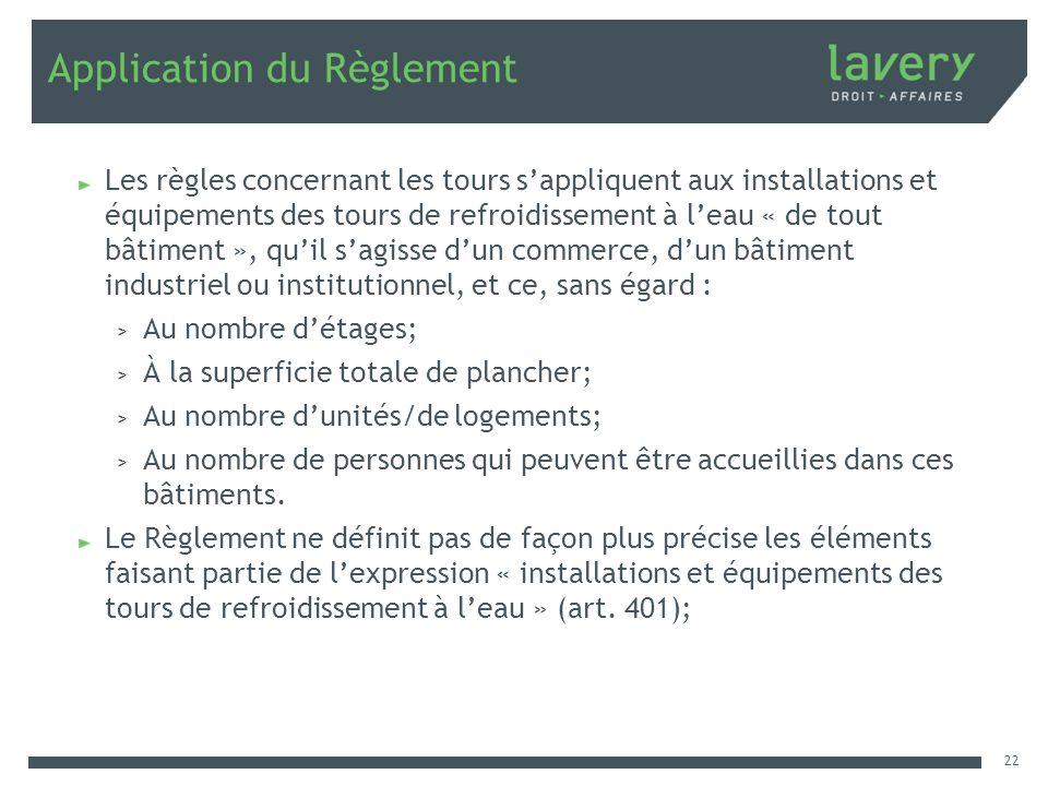 Application du Règlement Les règles concernant les tours sappliquent aux installations et équipements des tours de refroidissement à leau « de tout bâ