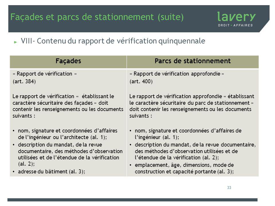 Façades et parcs de stationnement (suite) VIII- Contenu du rapport de vérification quinquennale FaçadesParcs de stationnement « Rapport de vérificatio
