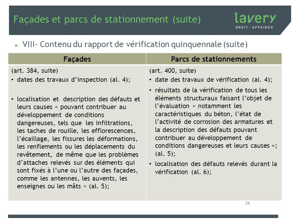 Façades et parcs de stationnement (suite) VIII- Contenu du rapport de vérification quinquennale (suite) 34 FaçadesParcs de stationnements (art. 384, s