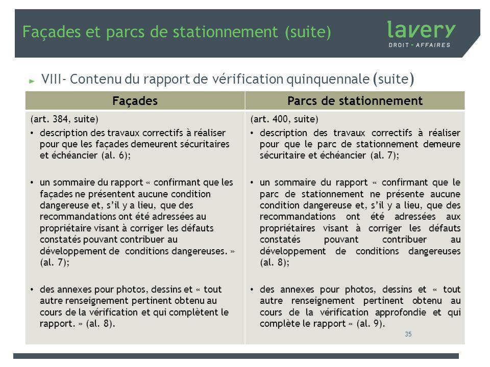 Façades et parcs de stationnement (suite) VIII- Contenu du rapport de vérification quinquennale ( suite ) FaçadesParcs de stationnement (art. 384, sui