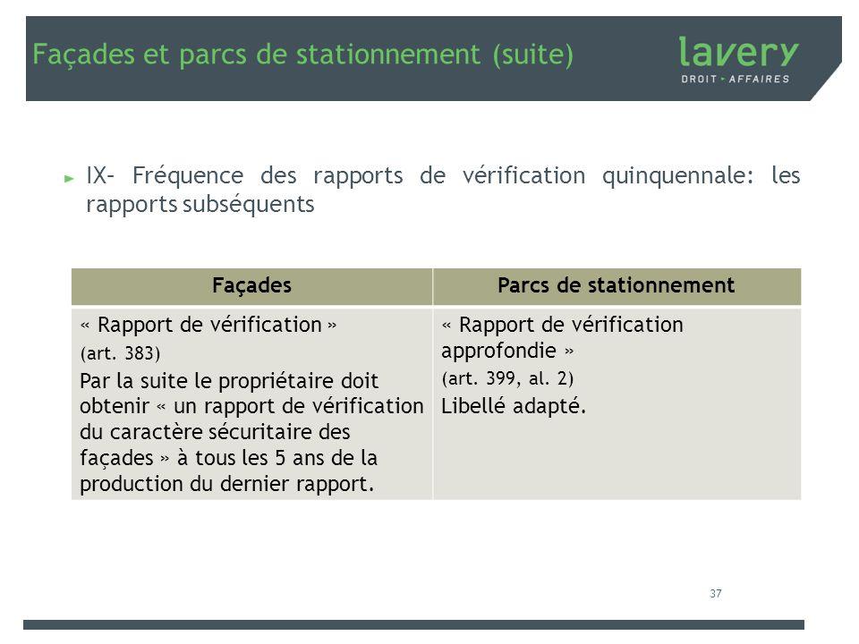 Façades et parcs de stationnement (suite) IX– Fréquence des rapports de vérification quinquennale: les rapports subséquents FaçadesParcs de stationnem