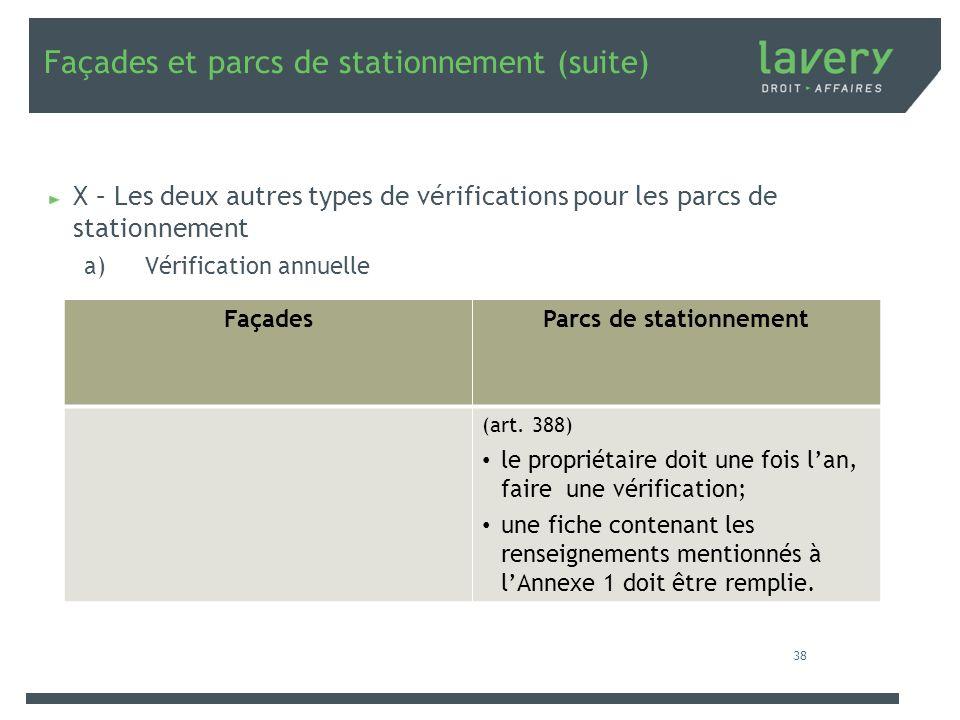 Façades et parcs de stationnement (suite) X – Les deux autres types de vérifications pour les parcs de stationnement a)Vérification annuelle FaçadesPa