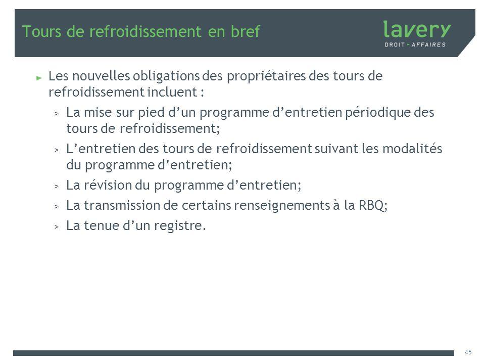 Tours de refroidissement en bref Les nouvelles obligations des propriétaires des tours de refroidissement incluent : > La mise sur pied dun programme
