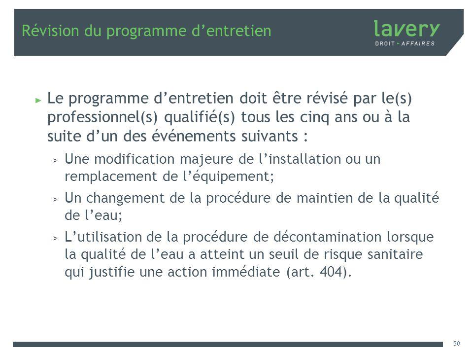 Révision du programme dentretien Le programme dentretien doit être révisé par le(s) professionnel(s) qualifié(s) tous les cinq ans ou à la suite dun d