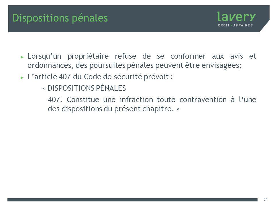 Dispositions pénales Lorsquun propriétaire refuse de se conformer aux avis et ordonnances, des poursuites pénales peuvent être envisagées; Larticle 40