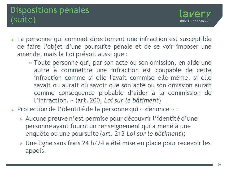 Dispositions pénales (suite) La personne qui commet directement une infraction est susceptible de faire lobjet dune poursuite pénale et de se voir imp