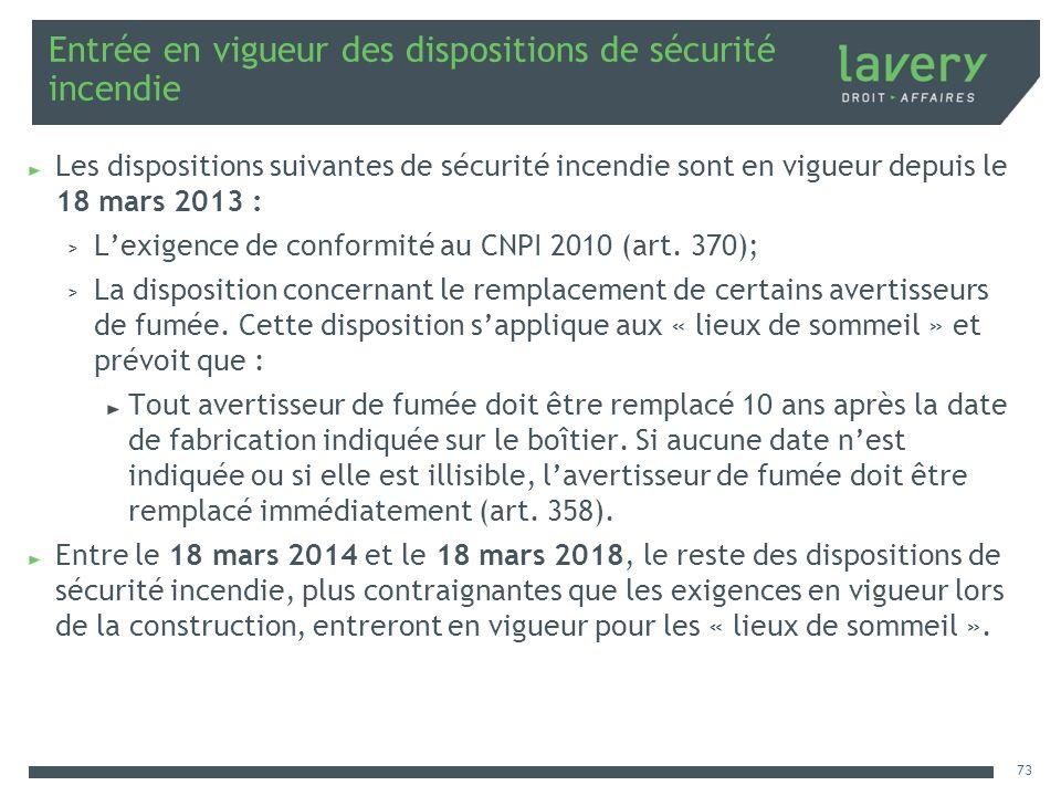 Entrée en vigueur des dispositions de sécurité incendie Les dispositions suivantes de sécurité incendie sont en vigueur depuis le 18 mars 2013 : > Lex