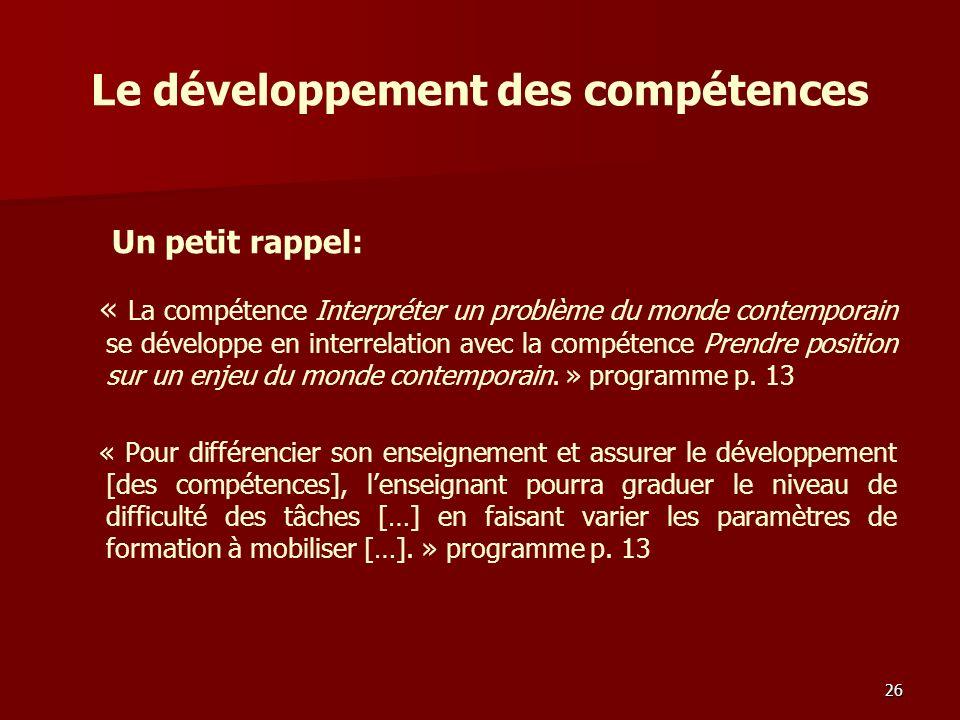 Le développement des compétences « La compétence Interpréter un problème du monde contemporain se développe en interrelation avec la compétence Prendre position sur un enjeu du monde contemporain.