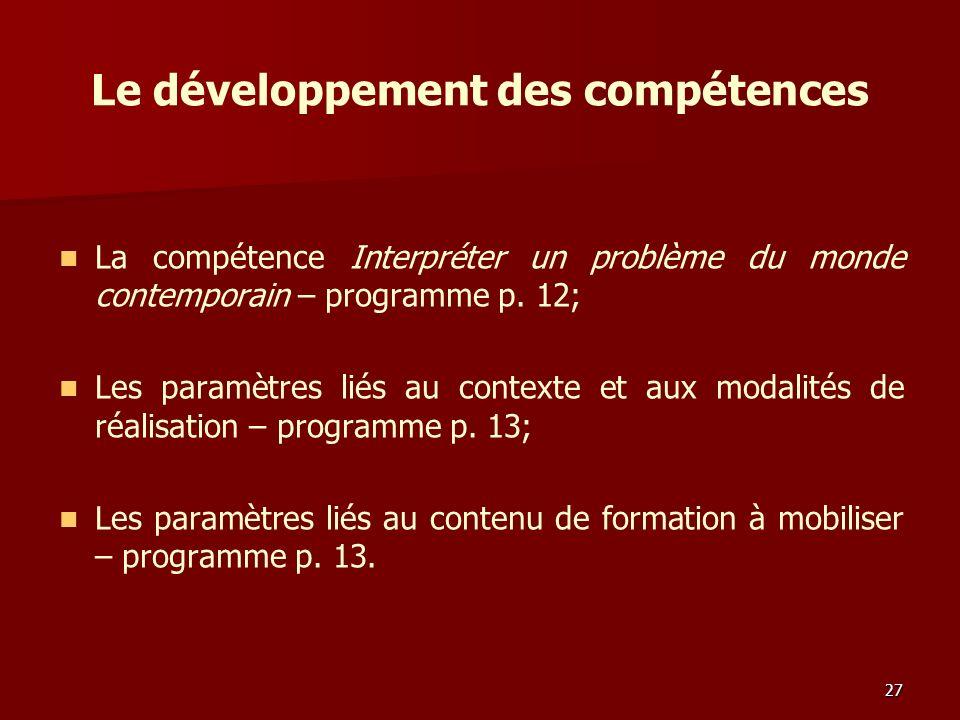 Le développement des compétences La compétence Interpréter un problème du monde contemporain – programme p.