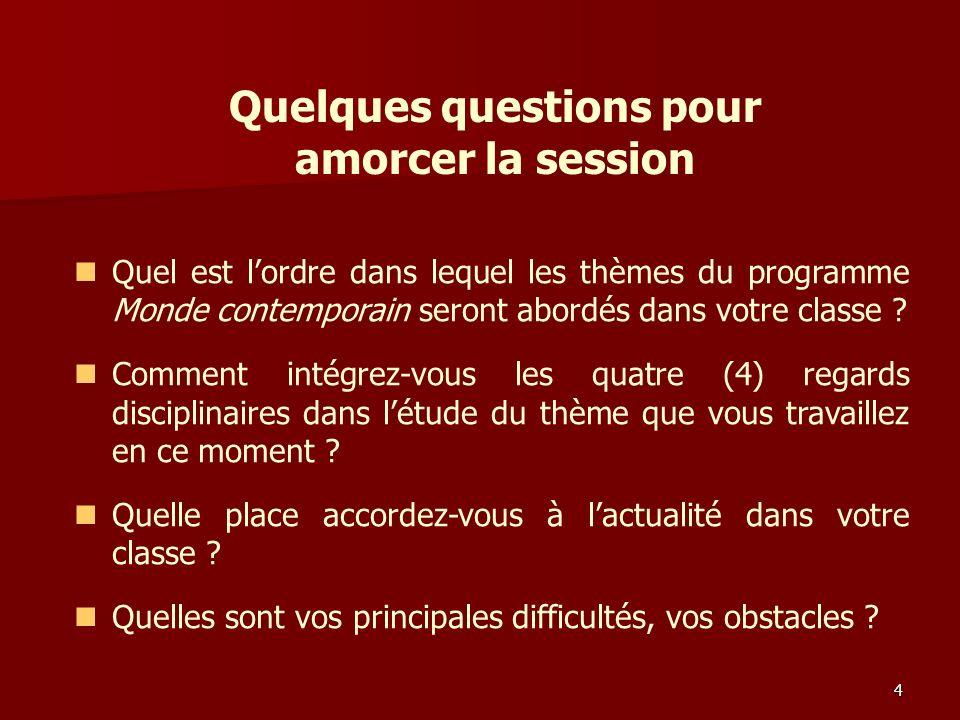 Quelques questions pour amorcer la session Quel est lordre dans lequel les thèmes du programme Monde contemporain seront abordés dans votre classe .