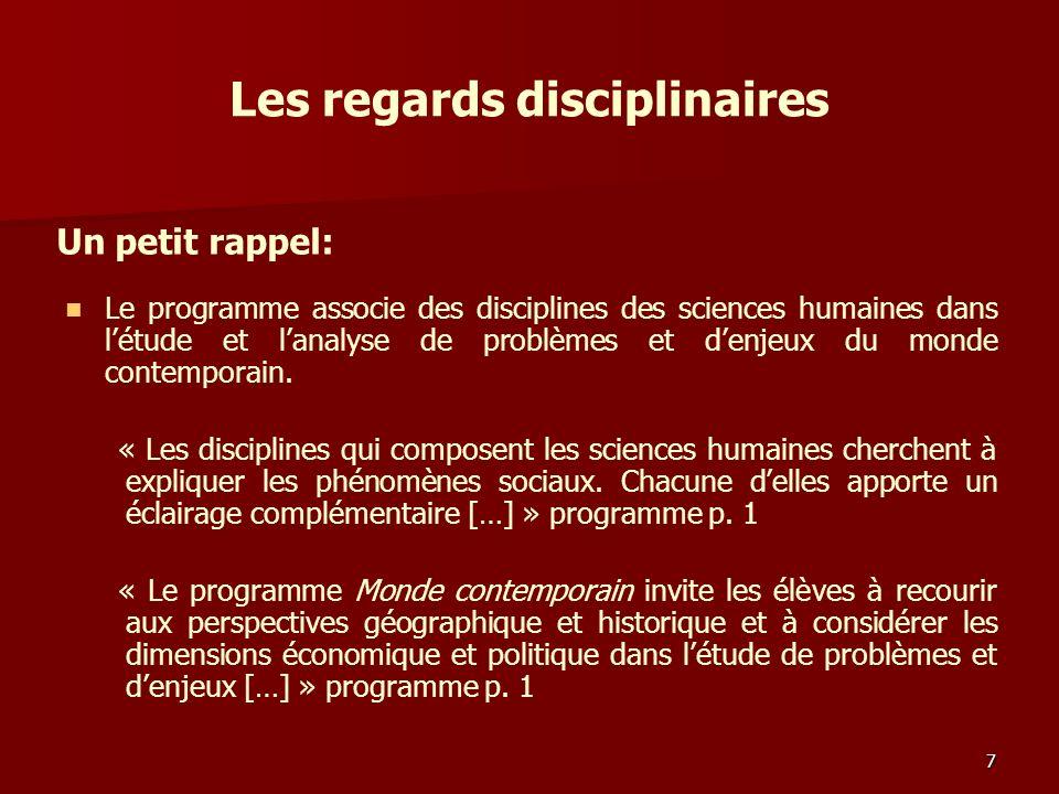 Les regards disciplinaires Le programme associe des disciplines des sciences humaines dans létude et lanalyse de problèmes et denjeux du monde contemporain.