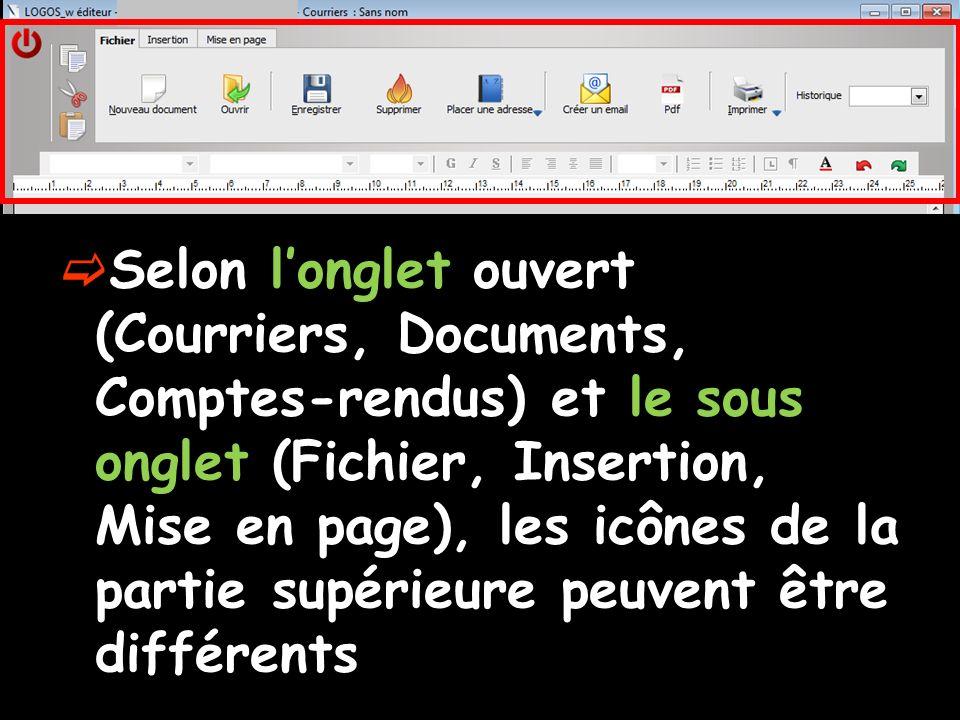Selon longlet ouvert (Courriers, Documents, Comptes-rendus) et le sous onglet (Fichier, Insertion, Mise en page), les icônes de la partie supérieure p