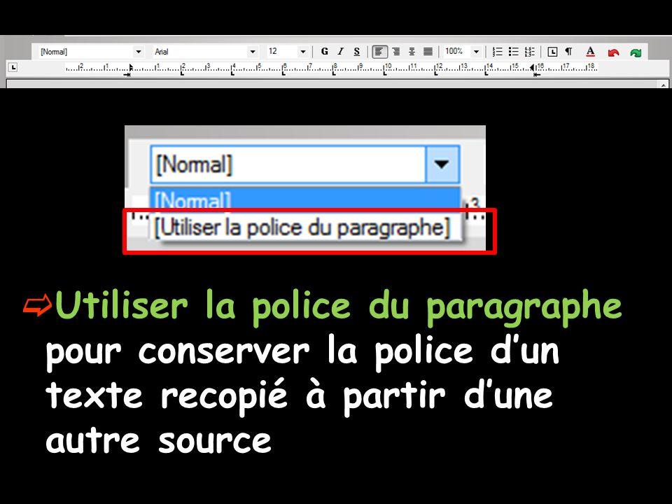 Utiliser la police du paragraphe pour conserver la police dun texte recopié à partir dune autre source