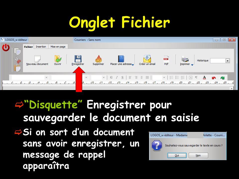 Disquette Enregistrer pour sauvegarder le document en saisie Onglet Fichier Si on sort dun document sans avoir enregistrer, un message de rappel appar