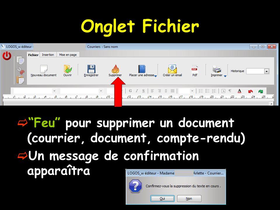 Feu pour supprimer un document (courrier, document, compte-rendu) Un message de confirmation apparaîtra Onglet Fichier