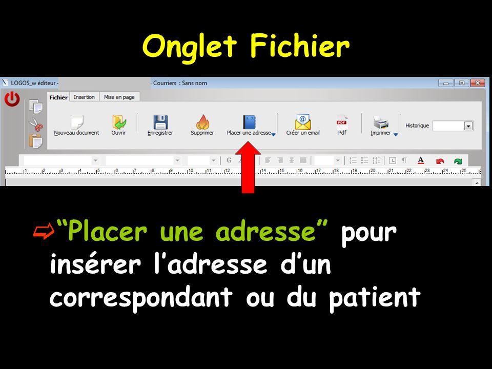 Placer une adresse pour insérer ladresse dun correspondant ou du patient