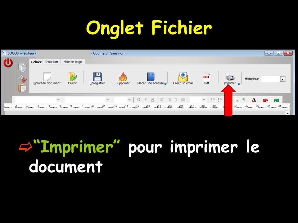 Imprimer pour imprimer le document Onglet Fichier