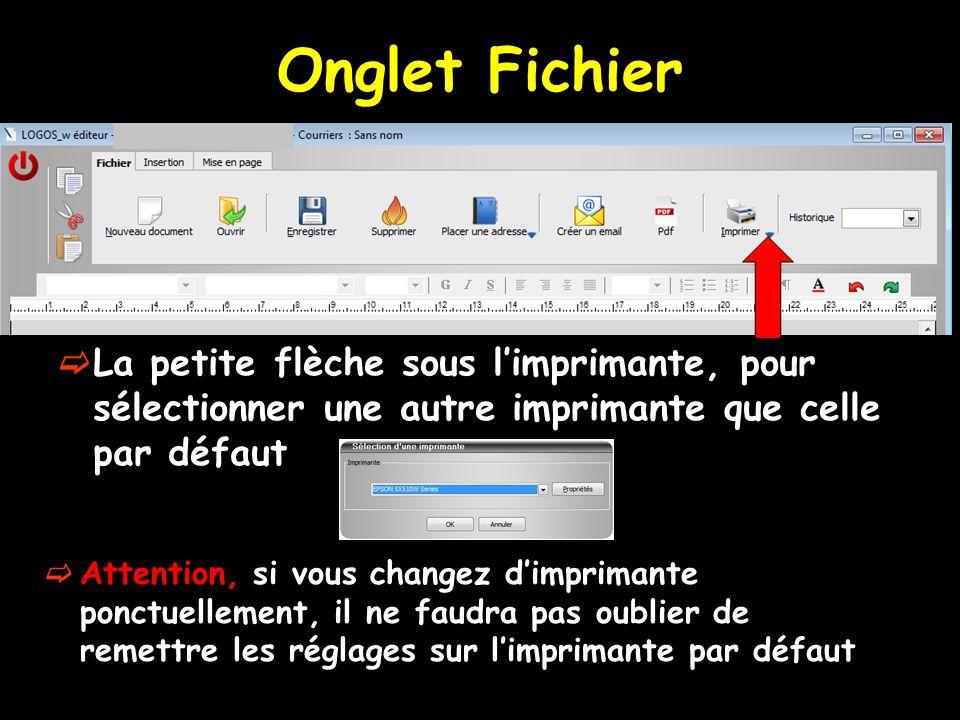 La petite flèche sous limprimante, pour sélectionner une autre imprimante que celle par défaut Onglet Fichier Attention, si vous changez dimprimante p