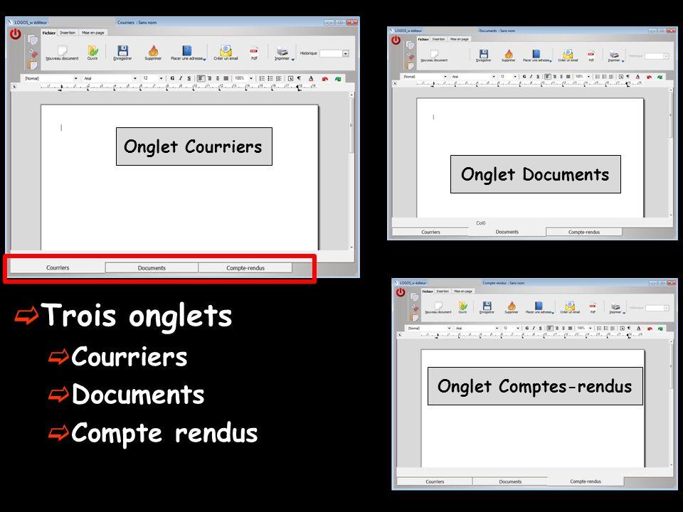 Trois onglets Courriers Documents Compte rendus Onglet Courriers Onglet Documents Onglet Comptes-rendus
