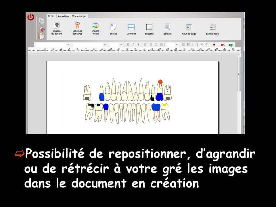 Possibilité de repositionner, dagrandir ou de rétrécir à votre gré les images dans le document en création
