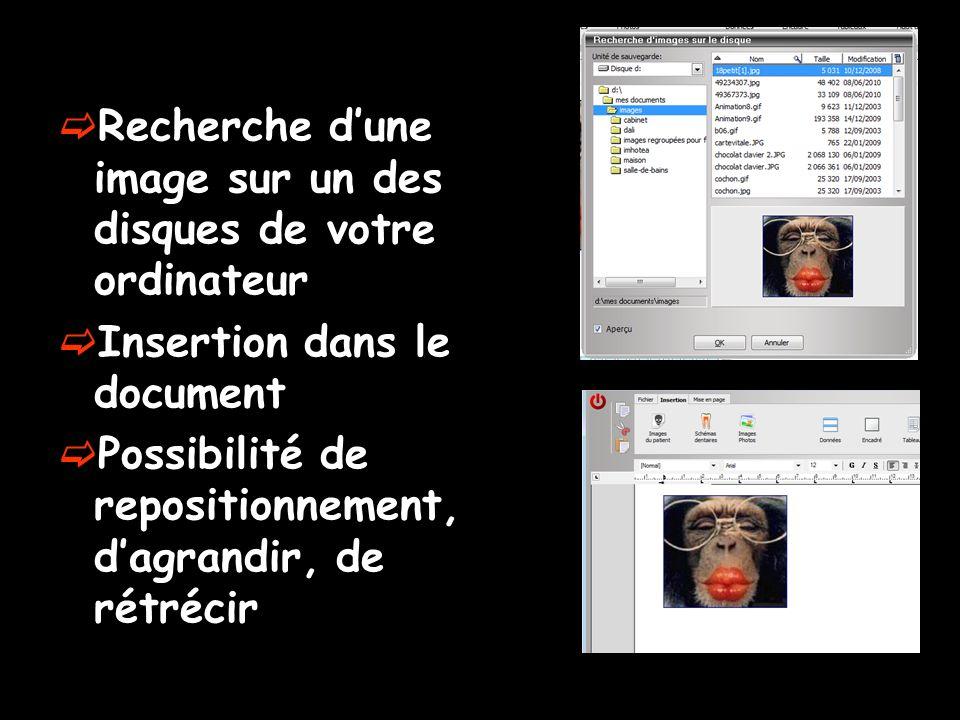 Recherche dune image sur un des disques de votre ordinateur Insertion dans le document Possibilité de repositionnement, dagrandir, de rétrécir
