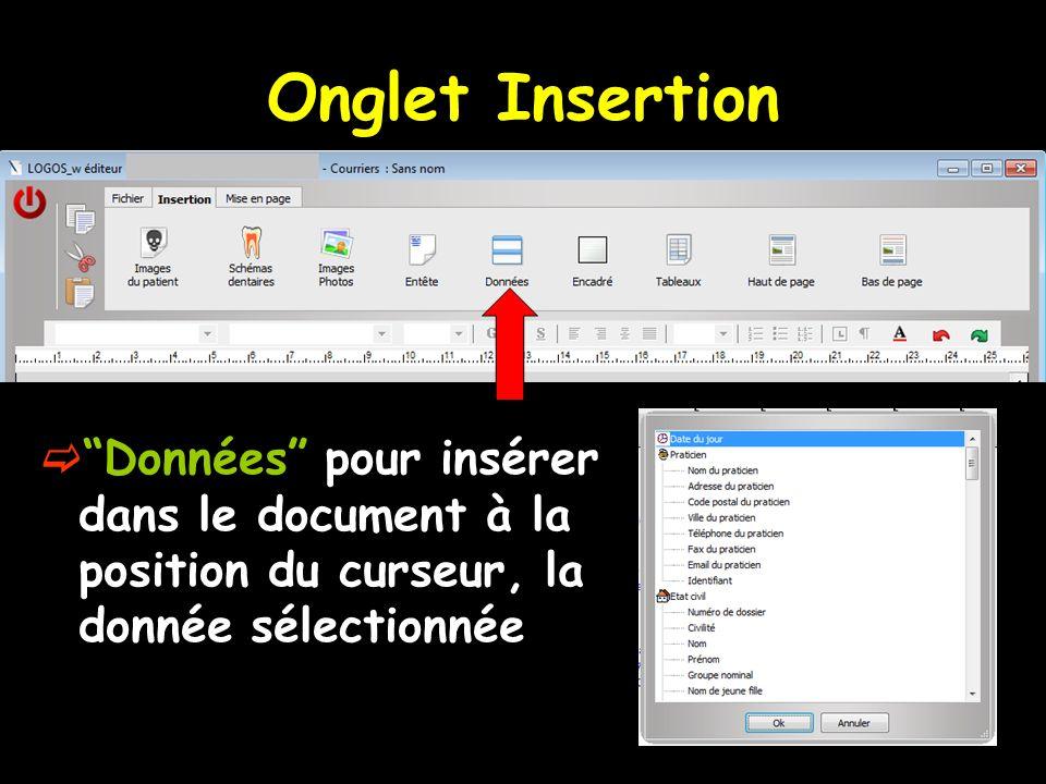 Onglet Insertion Données pour insérer dans le document à la position du curseur, la donnée sélectionnée