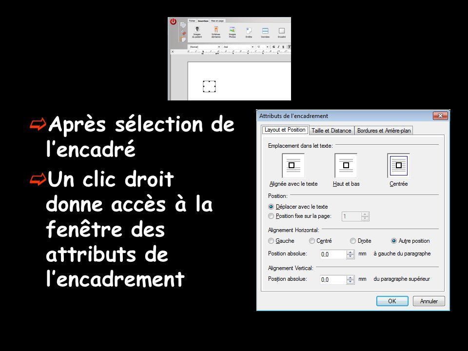 Après sélection de lencadré Un clic droit donne accès à la fenêtre des attributs de lencadrement