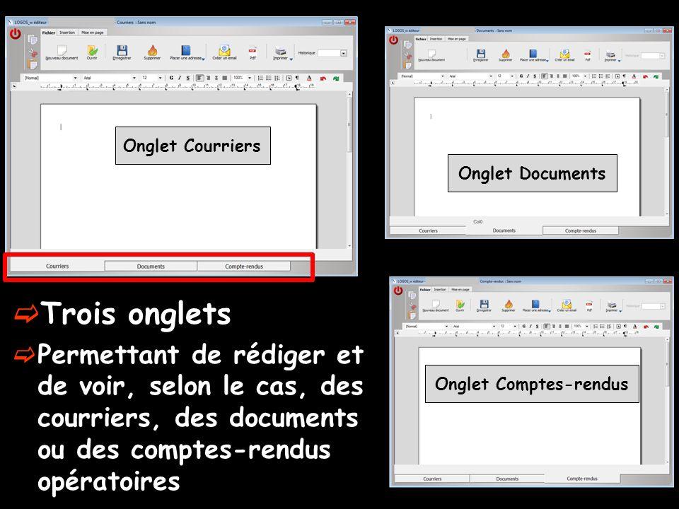 Trois onglets Permettant de rédiger et de voir, selon le cas, des courriers, des documents ou des comptes-rendus opératoires Onglet Courriers Onglet D
