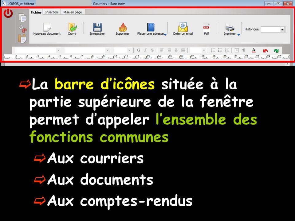 La barre dicônes située à la partie supérieure de la fenêtre permet dappeler lensemble des fonctions communes Aux courriers Aux documents Aux comptes-