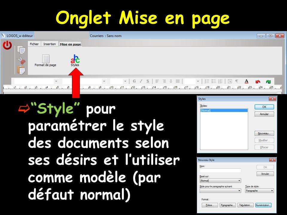 Onglet Mise en page Style pour paramétrer le style des documents selon ses désirs et lutiliser comme modèle (par défaut normal)