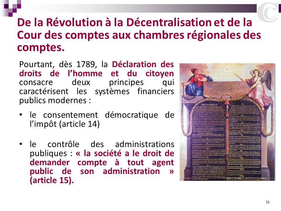 10 De la Révolution à la Décentralisation et de la Cour des comptes aux chambres régionales des comptes. Pourtant, dès 1789, la Déclaration des droits