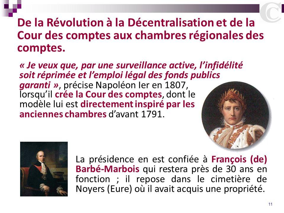 11 De la Révolution à la Décentralisation et de la Cour des comptes aux chambres régionales des comptes. « Je veux que, par une surveillance active, l