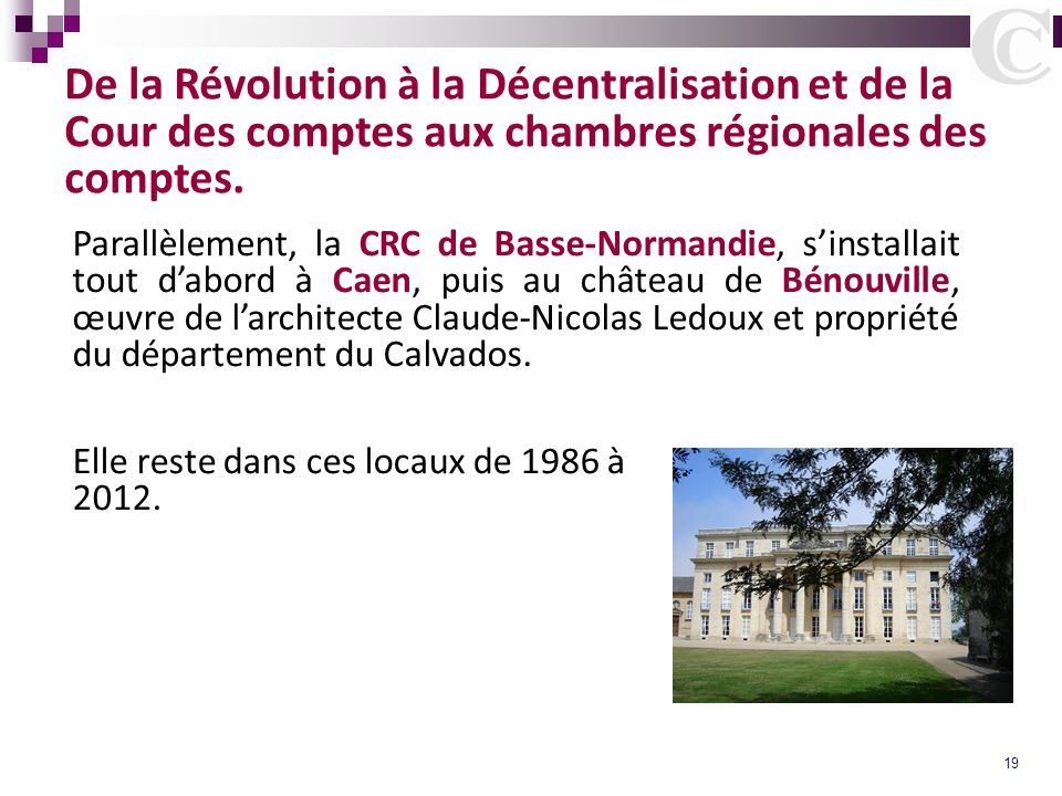 19 De la Révolution à la Décentralisation et de la Cour des comptes aux chambres régionales des comptes. Parallèlement, la CRC de Basse-Normandie, sin