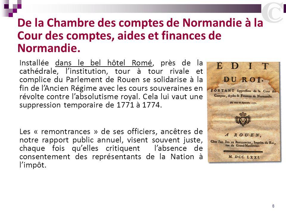 8 De la Chambre des comptes de Normandie à la Cour des comptes, aides et finances de Normandie. Installée dans le bel hôtel Romé, près de la cathédral