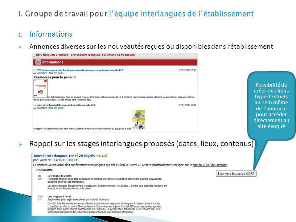 1. Informations Annonces diverses sur les nouveautés reçues ou disponibles dans létablissement Rappel sur les stages interlangues proposés (dates, lie