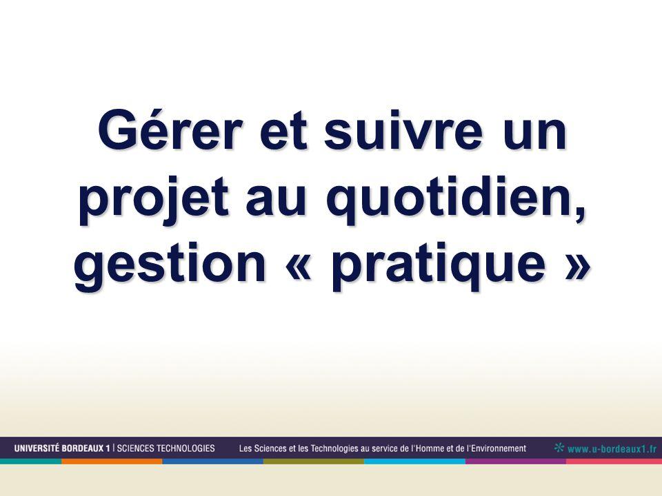 Gérer et suivre un projet au quotidien, gestion « pratique »