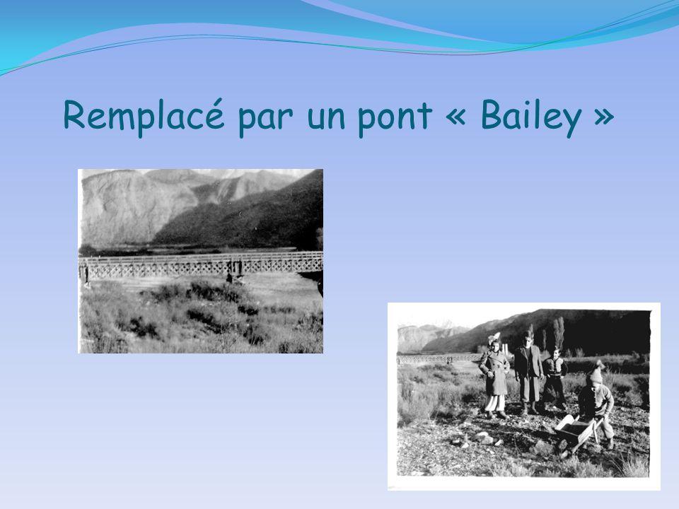 Remplacé par un pont « Bailey »