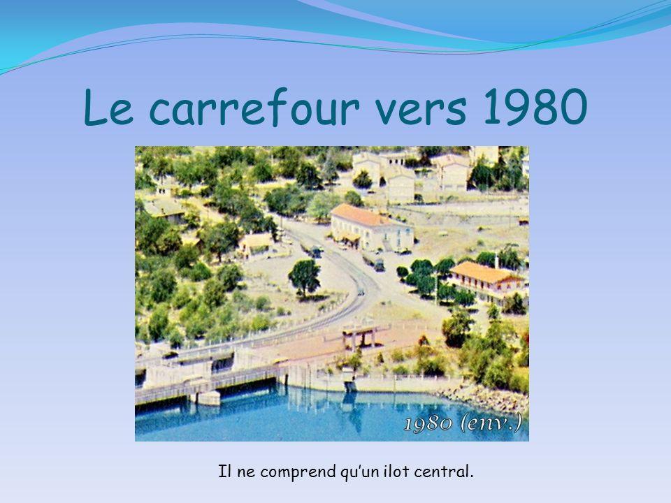 Le carrefour vers 1980 Il ne comprend quun ilot central.
