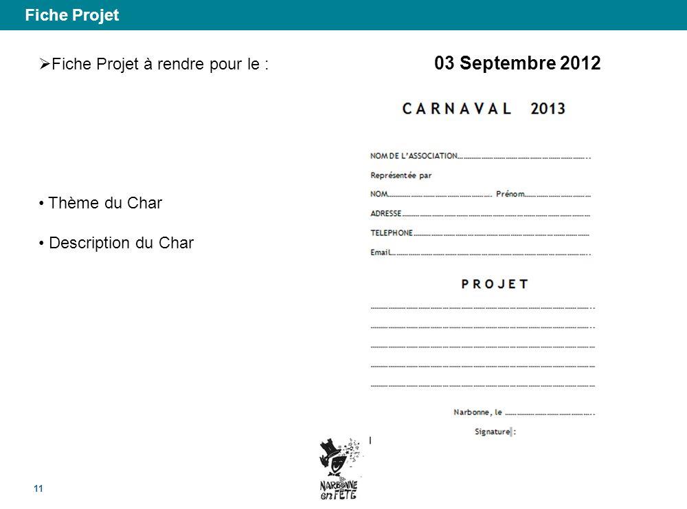 Fiche Projet 11 Fiche Projet à rendre pour le : 03 Septembre 2012 Thème du Char Description du Char