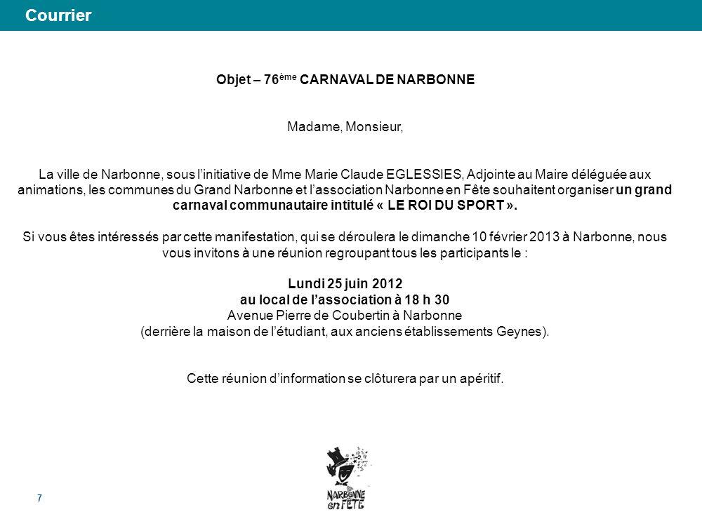 Courrier 7 Objet – 76 ème CARNAVAL DE NARBONNE Madame, Monsieur, La ville de Narbonne, sous linitiative de Mme Marie Claude EGLESSIES, Adjointe au Mai