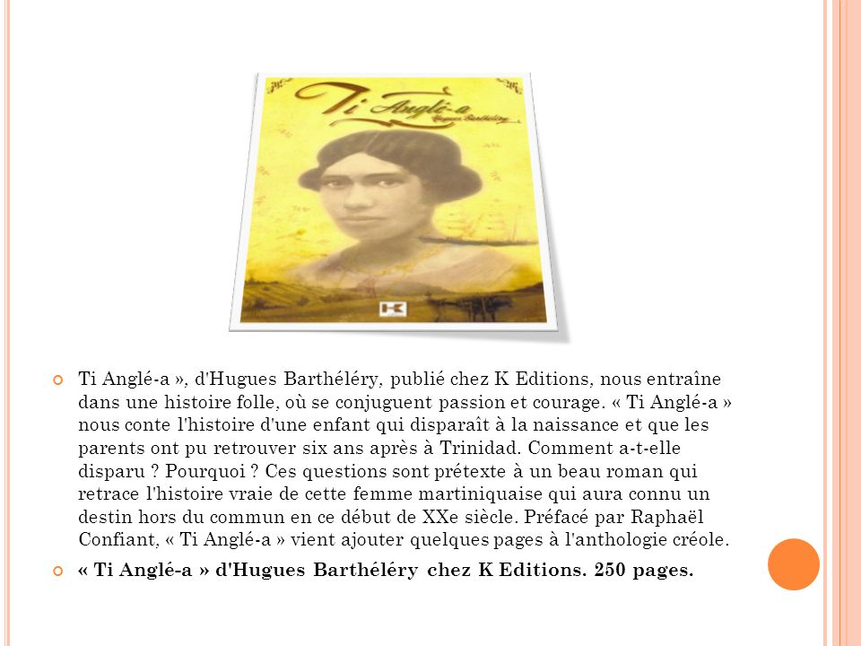 Ti Anglé-a », d'Hugues Barthéléry, publié chez K Editions, nous entraîne dans une histoire folle, où se conjuguent passion et courage. « Ti Anglé-a »