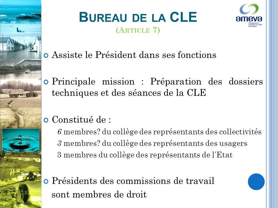 B UREAU DE LA CLE Assiste le Président dans ses fonctions Principale mission : Préparation des dossiers techniques et des séances de la CLE Constitué de : 6 membres.