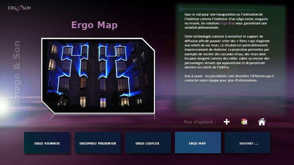 Image & Son ERGO VIEWBOXERGOPROJ PRESENTERERGO MAPSUIVANT …ERGO LEDFLEX Ergo Map Que ce soit pour une inauguration ou lanimation de lintérieur comme l