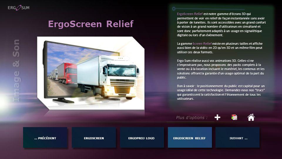 Image & Son … PRÉCÉDENTERGOSCREENERGOSCREEN RELIEFSUIVANT …ERGOPROJ LOGO ErgoScreen Relief ErgoScreen Relief est notre gamme décrans 3D qui permettent