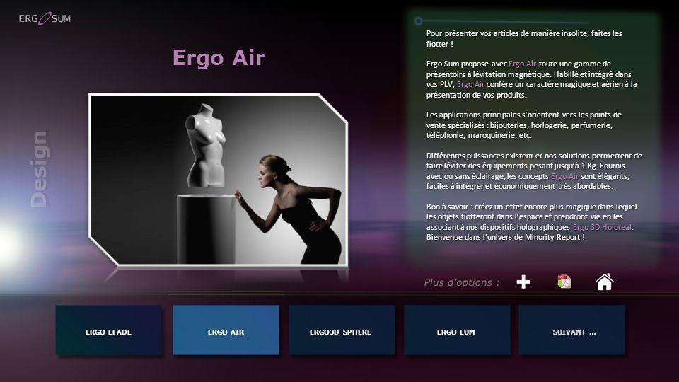 Ergo Air ERGO EFADEERGO AIR Pour présenter vos articles de manière insolite, faites les flotter ! Ergo Sum propose avec Ergo Air toute une gamme de pr