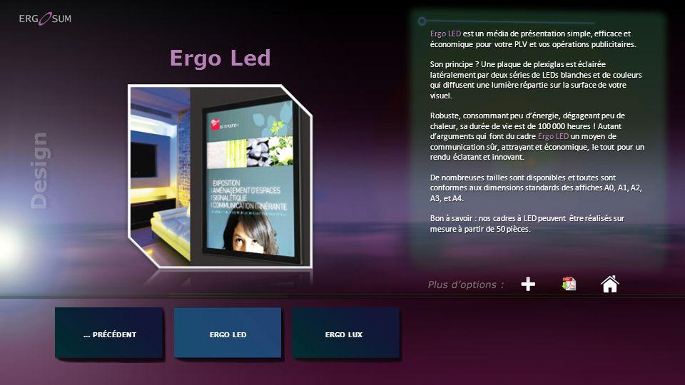 Ergo Led … PRÉCÉDENTERGO LED Ergo LED est un média de présentation simple, efficace et économique pour votre PLV et vos opérations publicitaires.