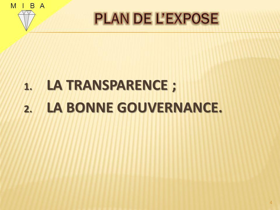 1. LA TRANSPARENCE ; 2. LA BONNE GOUVERNANCE. M I B A 4